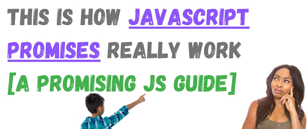 Cover image for This is How [JavaScript] Promises Really Work