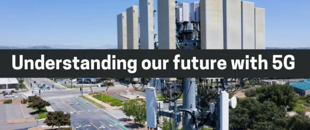 Cover image for Understanding our future with 5G