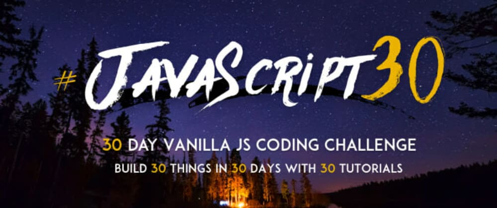 Cover image for #JavaScript30