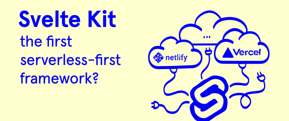 Cover image for Svelte Kit, the first 'serverless-first' framework?