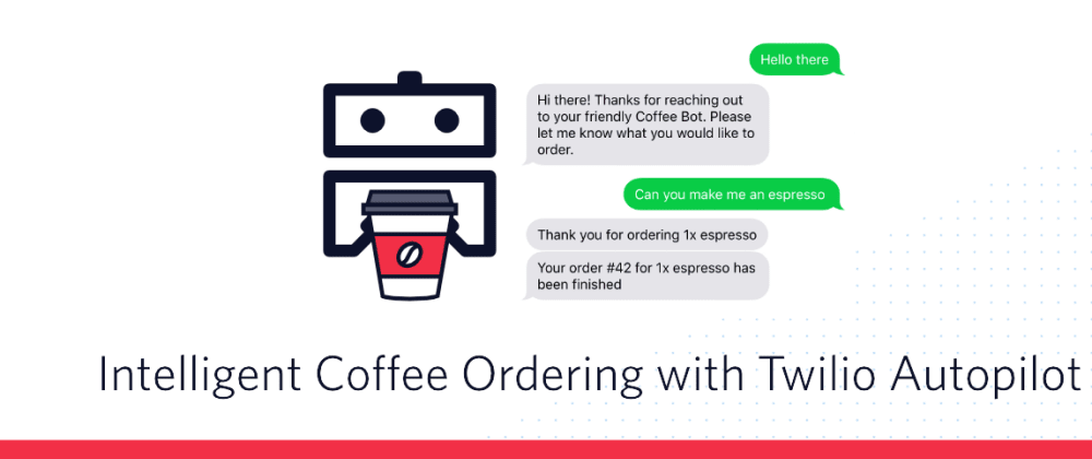 Cover image for Building an Intelligent Coffee Order System with Twilio Autopilot