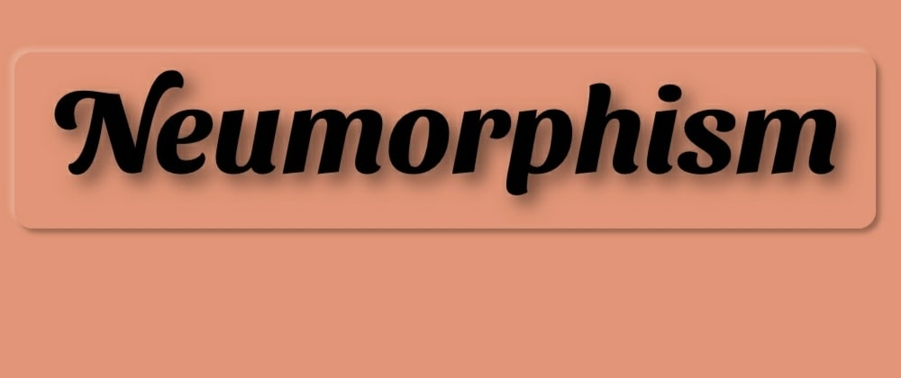 Cover image for NEUMORPHISM | Soft UI