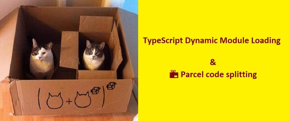 Cover image for TypeScript Dynamic module loading + Code splitting with PARCEL [Example App]
