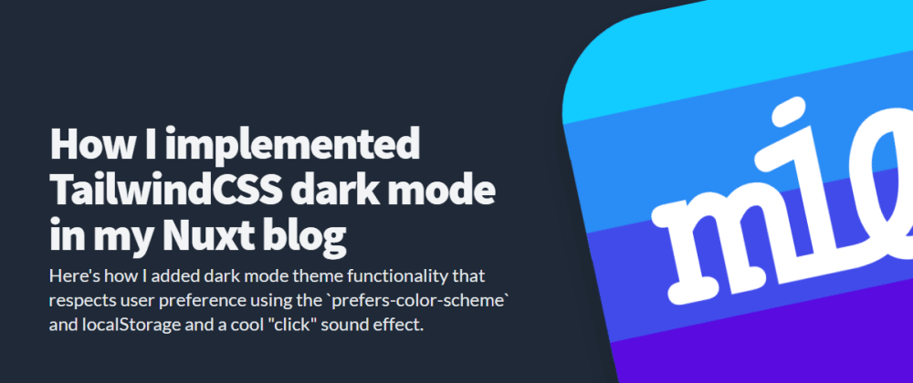 Cover image for How I implemented TailwindCSS dark mode in my Nuxt blog