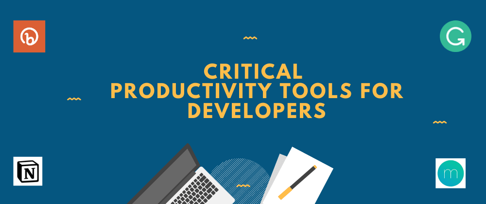 Cover image for Critical productivity tools for developers