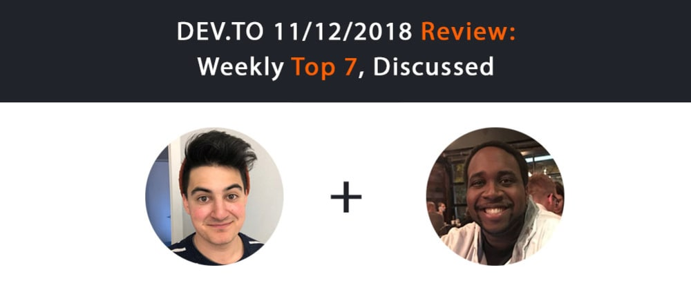 Cover image for Dev.to Review #8: Top 7 Of The Week, Discussed