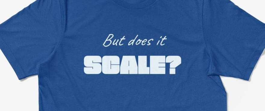 A t-shirt design with the text 'But does it scale?'