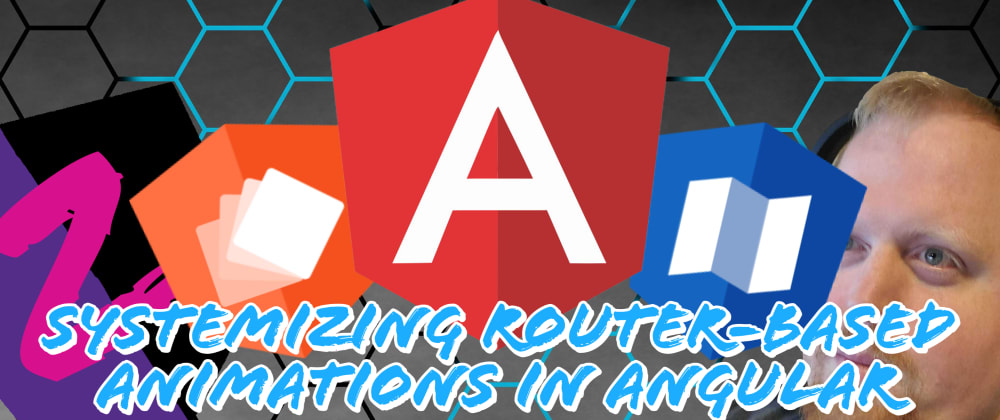 Cover image for Systemizing Router-Based Animations in Angular