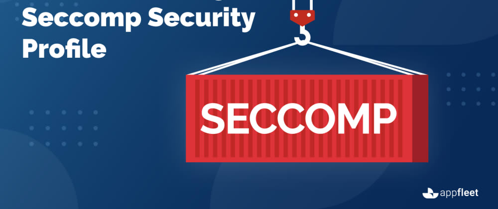 Cover image for Hardening Docker Container Using Seccomp Security Profile