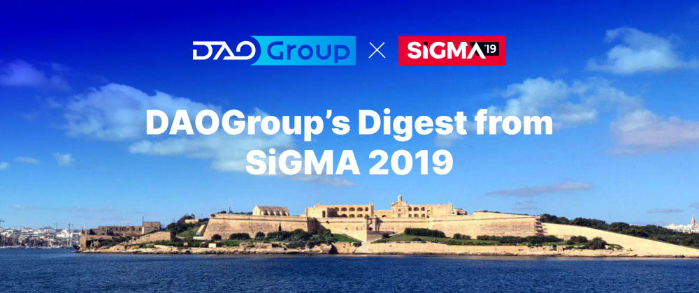 Cover image for DAOGroup at the 2019 Summit of iGaming Malta (SiGMA)