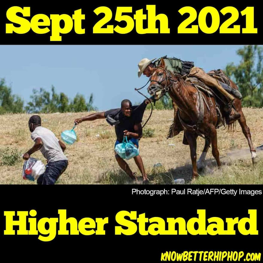 Radio show episode image of a photo of an officer on horseback pulling at a Haitian asylum seeker by the shirt with the words Sept 25th 2021 Higher Standard