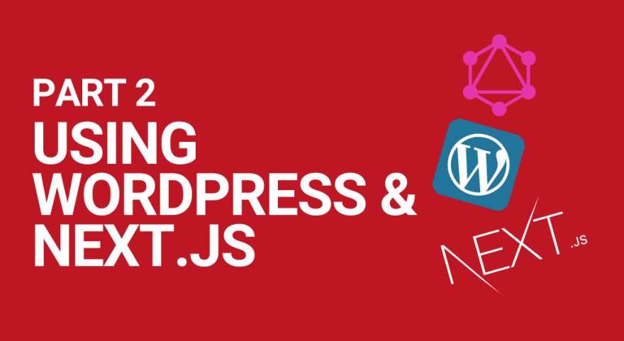 Blog article on connecting WordPress as a headless CMS to Next.js