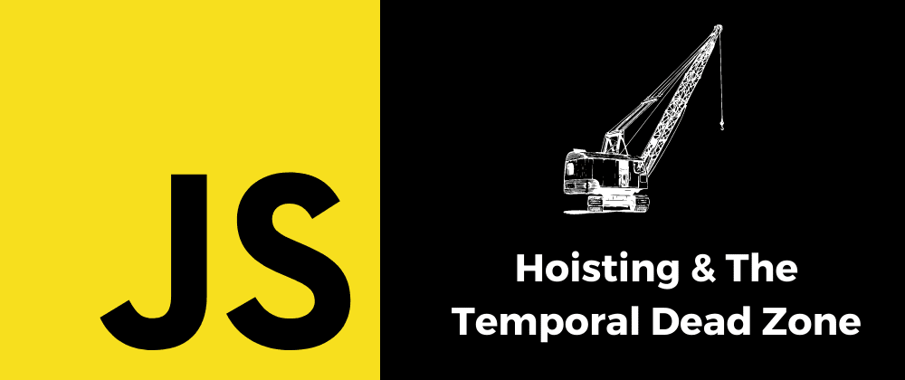Cover image for JavaScript Behind The Scenes: Hoisting & The Temporal Dead Zone