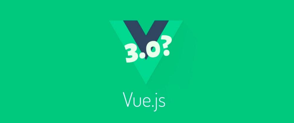 Cover image for Vue 3.0 มีอะไรเปลี่ยนแปลง/มีอะไรใหม่บ้าง?