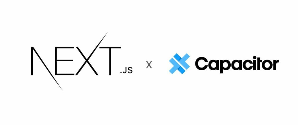 Cover image for Configure Next.js for cross platform development with Capacitor js