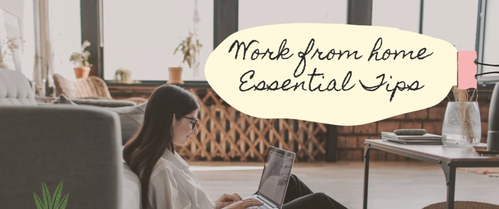 Cover image for Work from Home Essential Tips