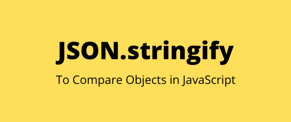Cover image for Comparing Values of Objects in JavaScript 🧭