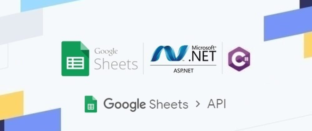 Cover image for Google Sheets API in ASP.NET | C#