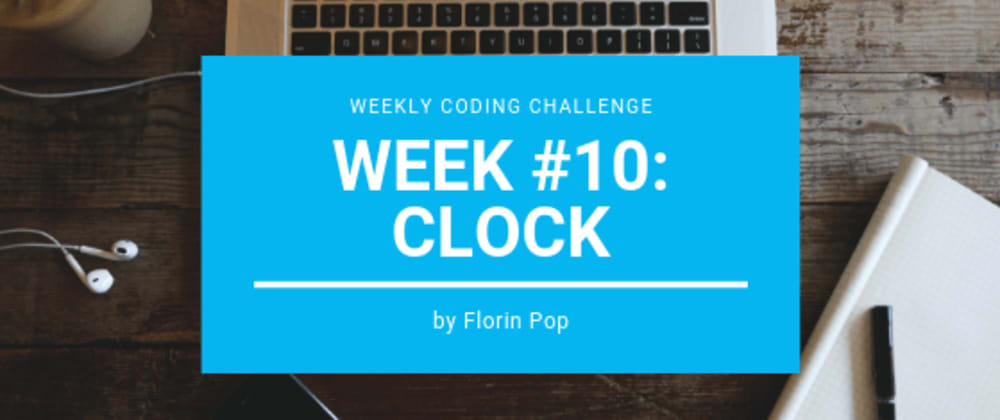 Cover image for Weekly Coding Challenge - Week #10 - Clock