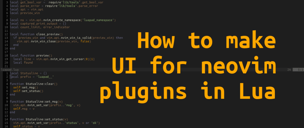 Cover image for How to make UI for neovim plugins in Lua
