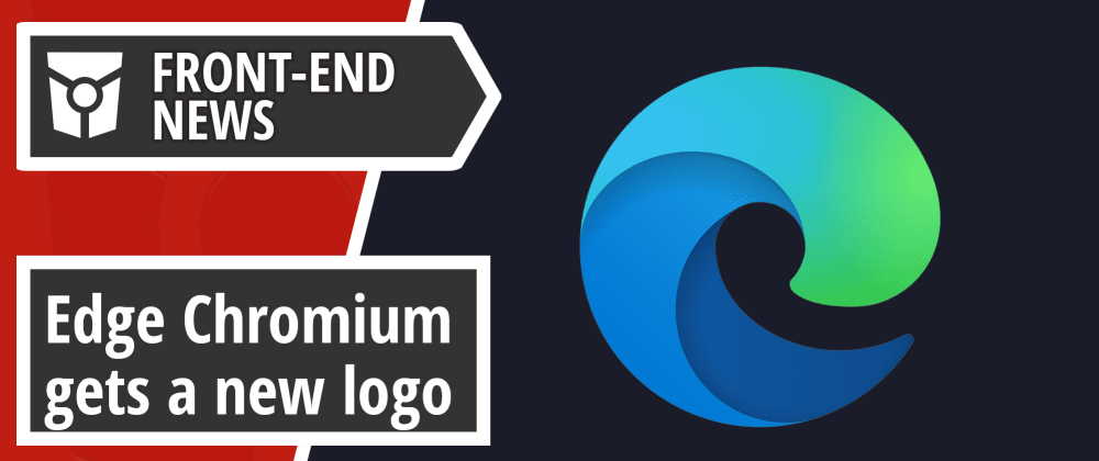 Cover image for New logo for Edge Chromium, highlights from Microsoft Ignite and the Svelte Handbook   Front End News #25