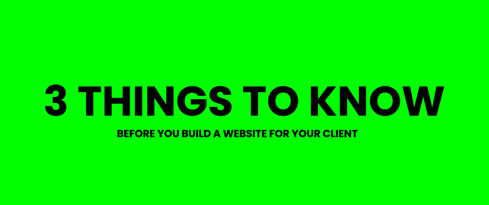 Cover image for 3 simple things to keep in mind when building a client site!