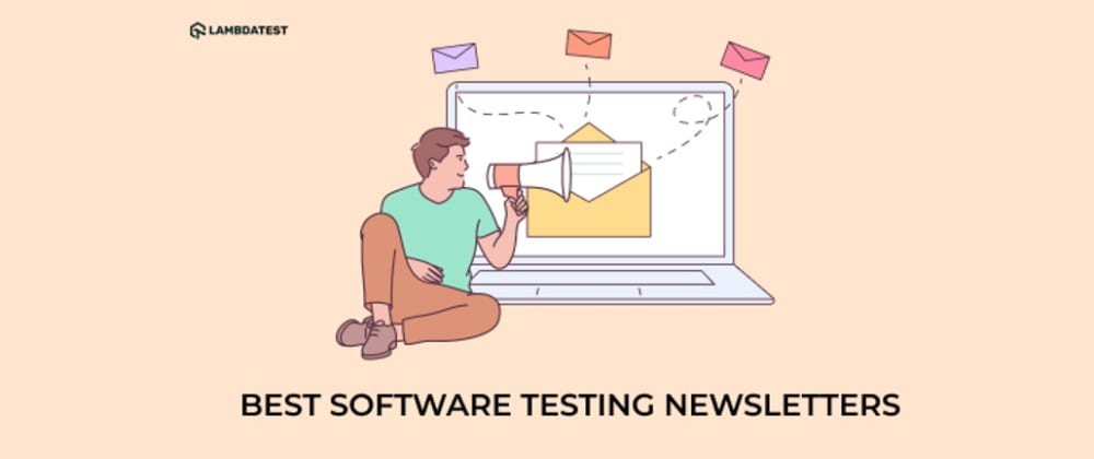 Cover image for 8 Of The Best Software Testing Newsletters You Should Subscribe To