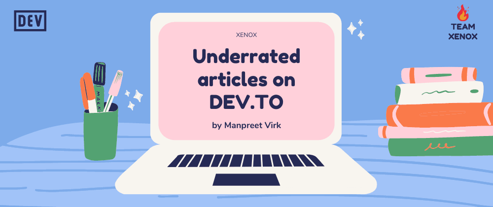 Cover Image for Underrated Articles on Dev.to from Last Week
