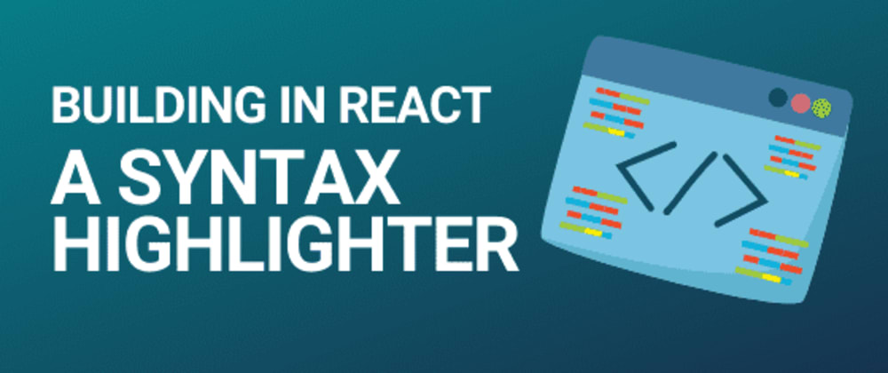 Cover image for Creating a React code editor and syntax highlighter