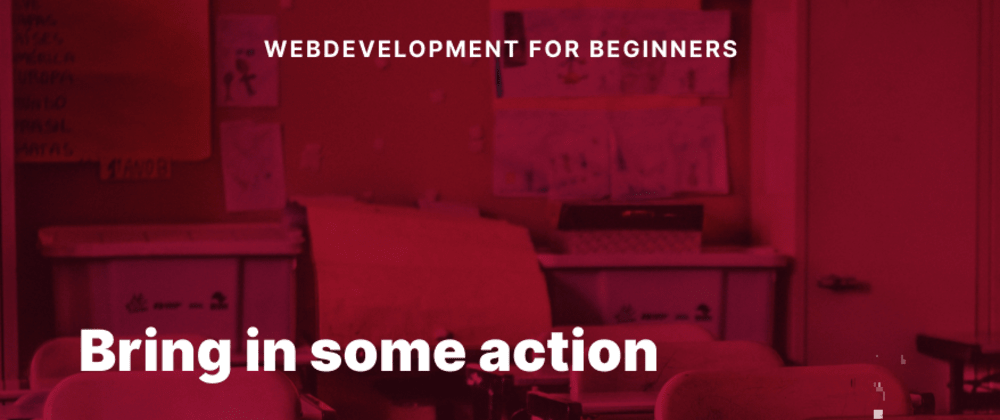 Cover image for Webdevelopment for Beginners 03 - Bring in some action