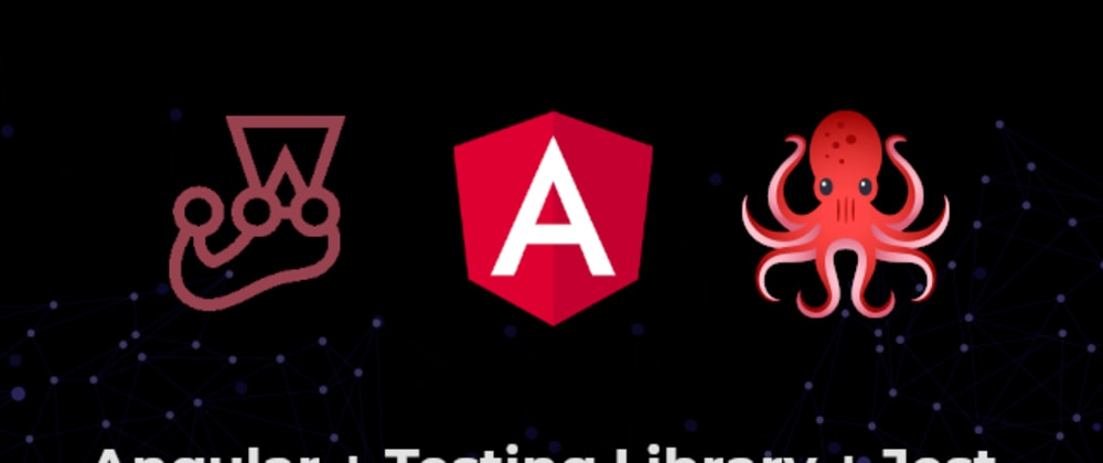 Cover image for Angular + Testing Library +Jest