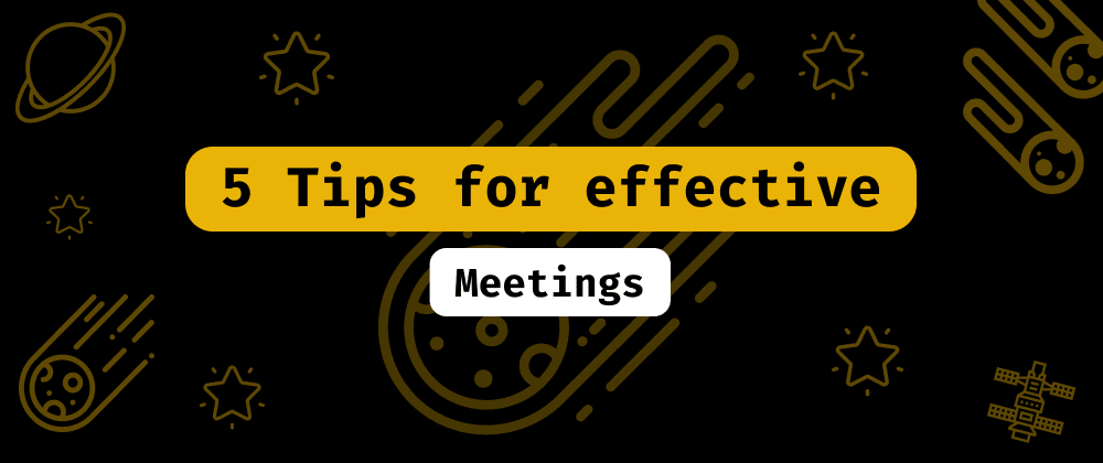 Cover image for 5 Tips for effective meetings