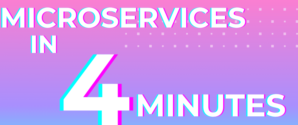Cover Image for Microservices in 4 minutes - Introduction to Microservices