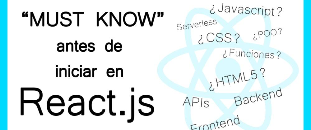 Cover image for Conocimientos de Javascript que debes conocer antes de aprender React.js