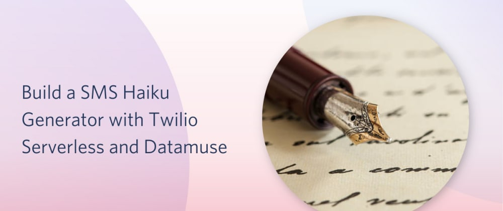 Cover image for Build a SMS Haiku Generator with Twilio Serverless and Datamuse