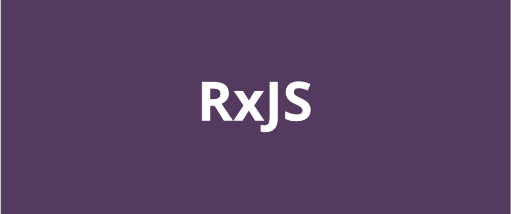Cover image for How I Make Sense of RxJS