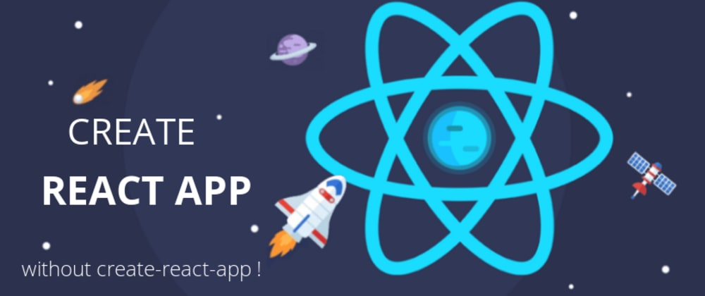 Cover Image for Create React App without create-react-app !