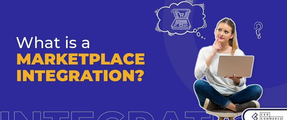 Cover image for What is an eCommerce Marketplace Integration?
