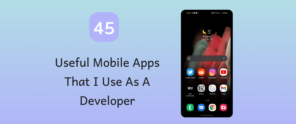 Cover image for 45 useful mobile apps that I use as a developer