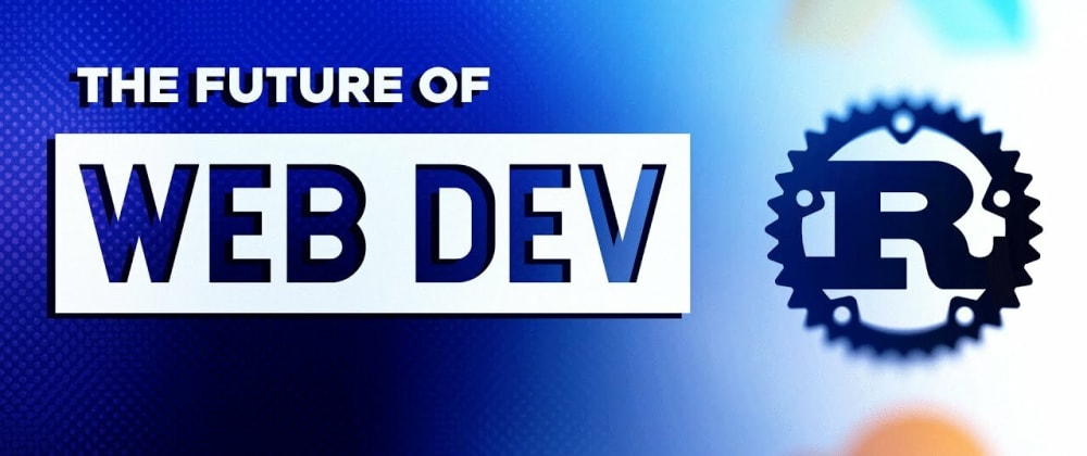 Cover image for 5 Technologies you should be excited to Learn!   The Future of Web Development 2021
