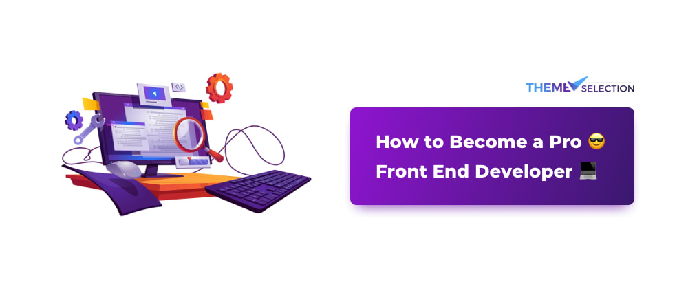 Cover image for How to Become a Pro 😎 Front End Developer💻
