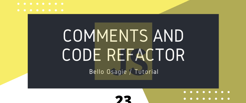 Cover image for Comments and Code Refactor