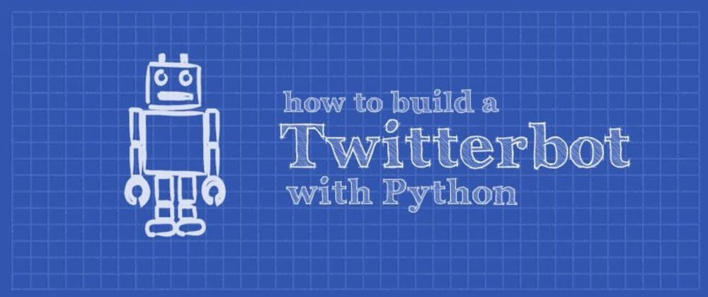 Cover image for Making a Twitter bot with Python