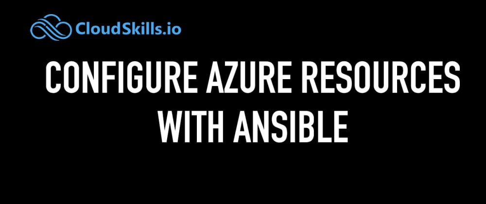 Cover image for Configuring Azure Resources with Ansible