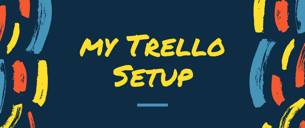 Cover image for How I Manage my Life with Trello