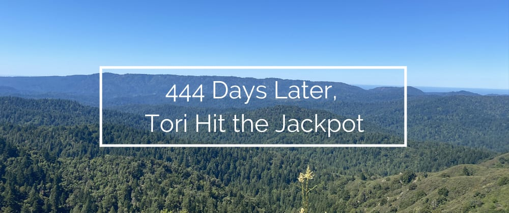 Cover image for 444 Days Later, Tori Hit the Jackpot
