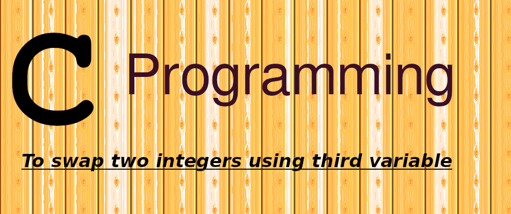 Cover image for Swap two integers in 'C' programming