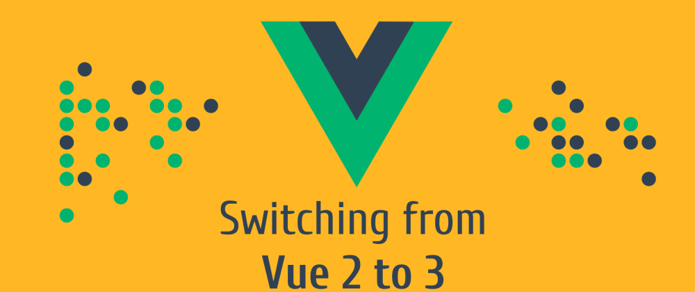 Cover image for Top problems I got switching to Vue 3