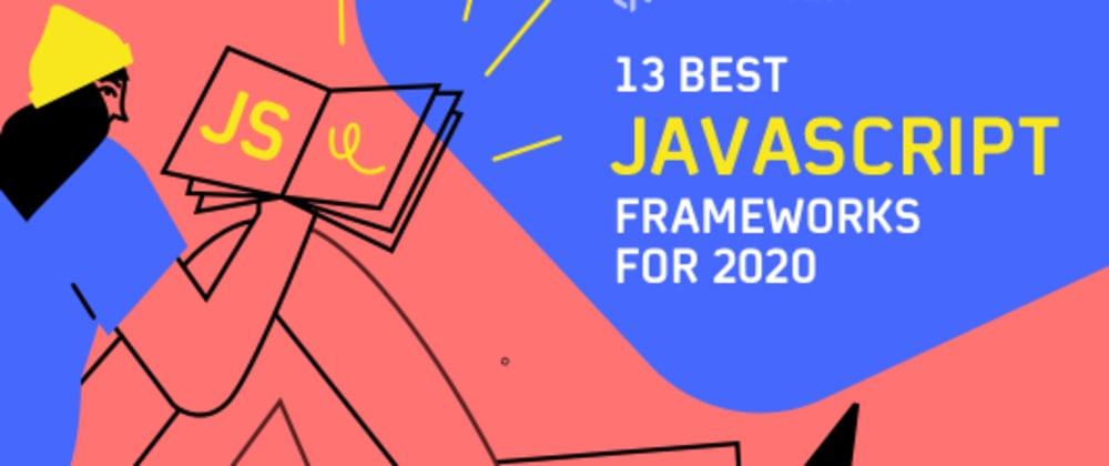 Cover image for 13 Best JavaScript Framework For 2020