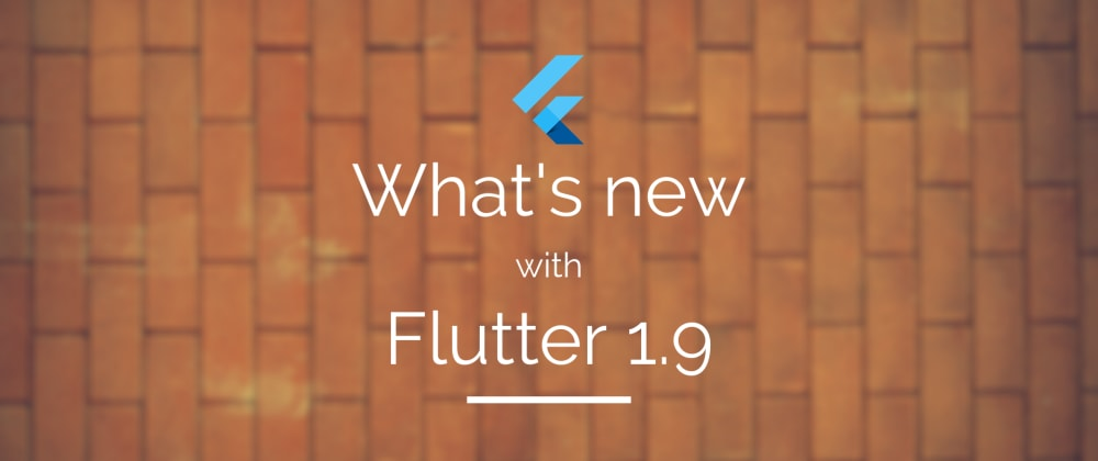 Cover image for What's new with Flutter 1.9 & how to upgrade to the latest version